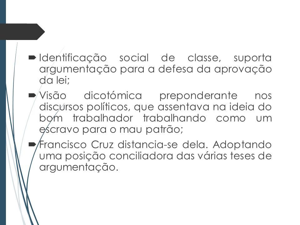 Identificação social de classe, suporta argumentação para a defesa da aprovação da lei;