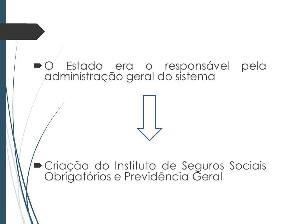 O Estado era o responsável pela administração geral do sistema