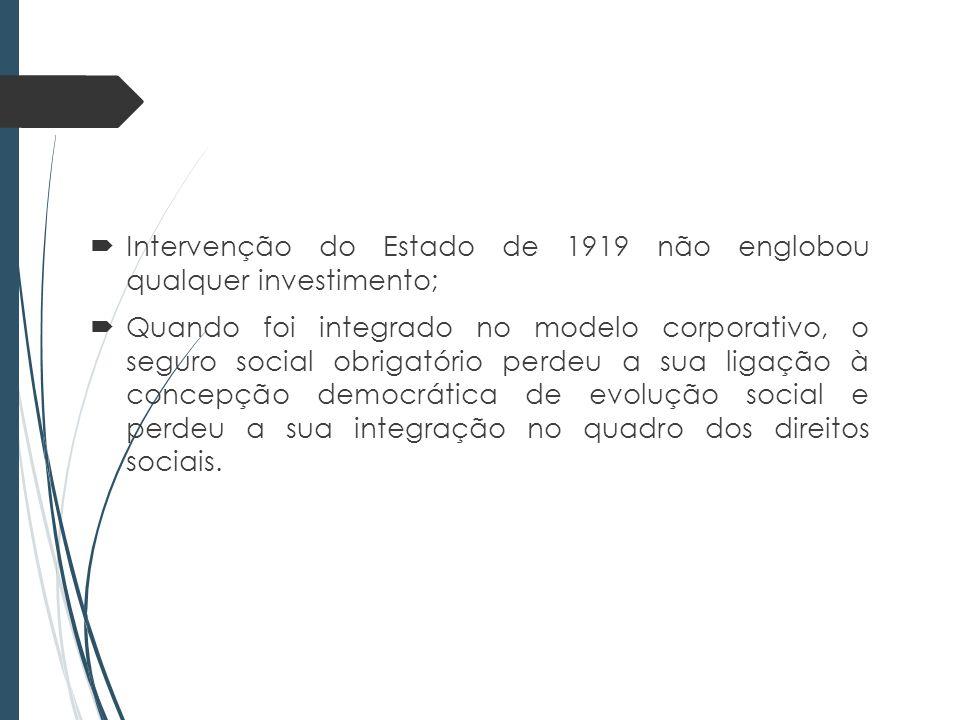 Intervenção do Estado de 1919 não englobou qualquer investimento;