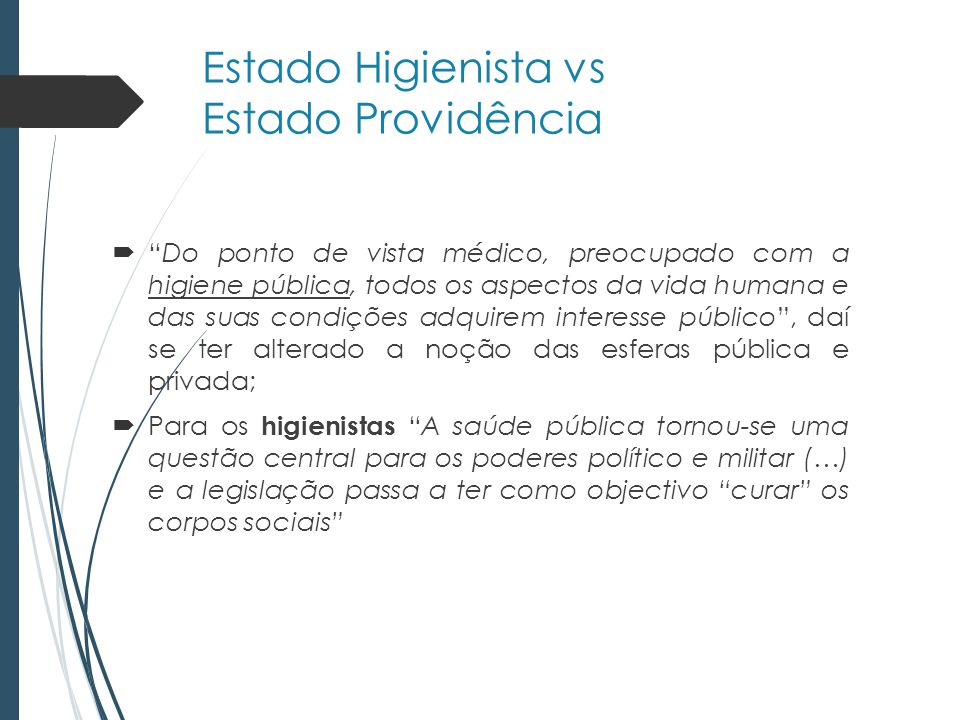 Estado Higienista vs Estado Providência