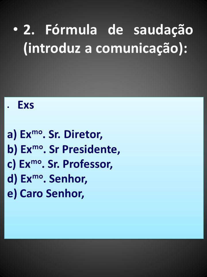 2. Fórmula de saudação (introduz a comunicação):