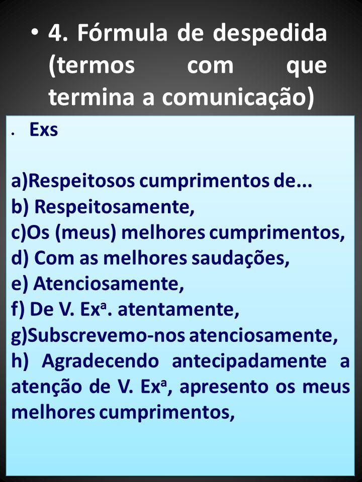 4. Fórmula de despedida (termos com que termina a comunicação)