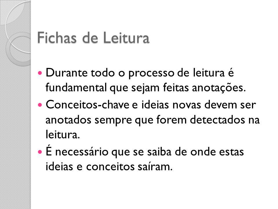 Fichas de Leitura Durante todo o processo de leitura é fundamental que sejam feitas anotações.