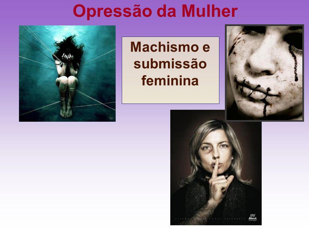 Machismo e submissão feminina