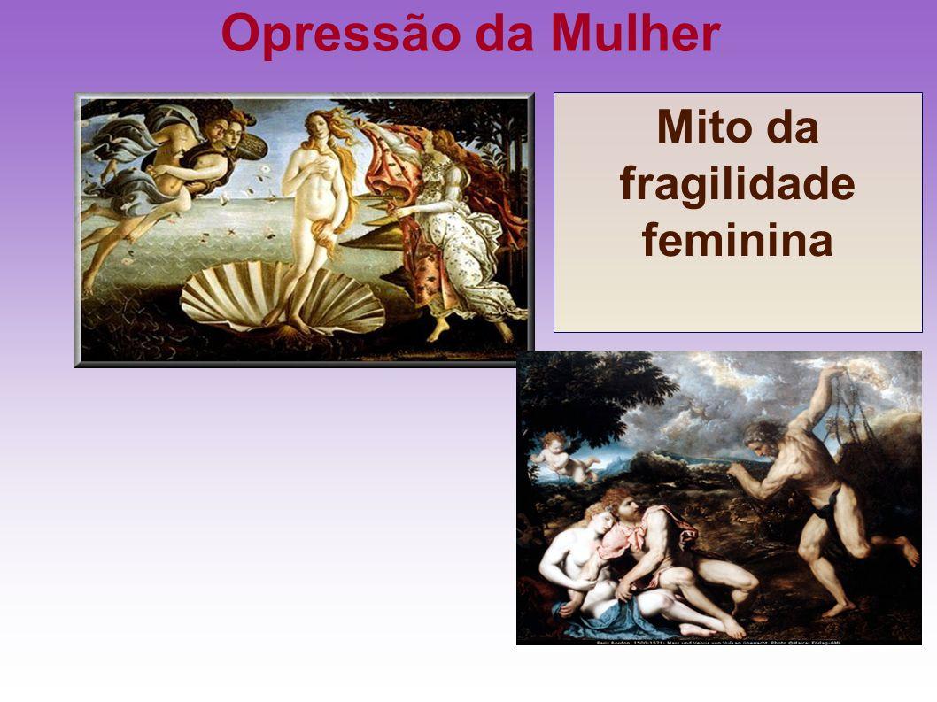 Mito da fragilidade feminina