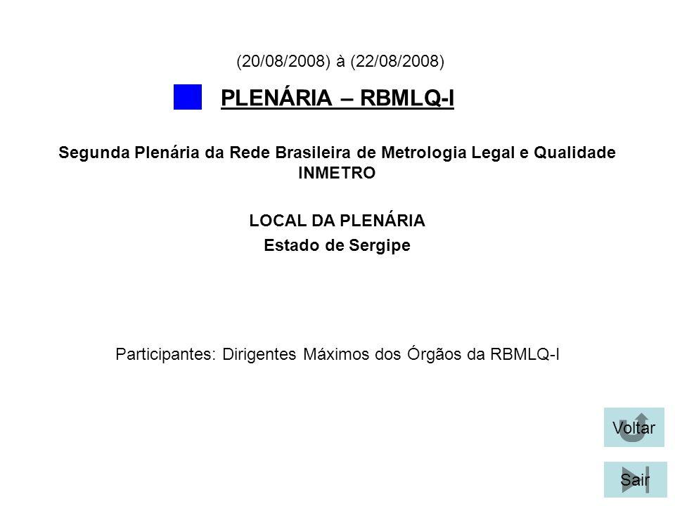 Participantes: Dirigentes Máximos dos Órgãos da RBMLQ-I