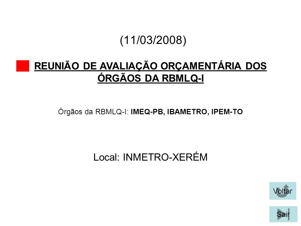 REUNIÃO DE AVALIAÇÃO ORÇAMENTÁRIA DOS ÓRGÃOS DA RBMLQ-I