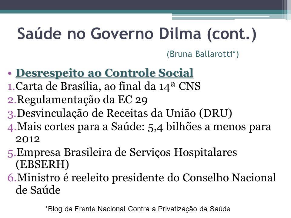Saúde no Governo Dilma (cont.) (Bruna Ballarotti*)