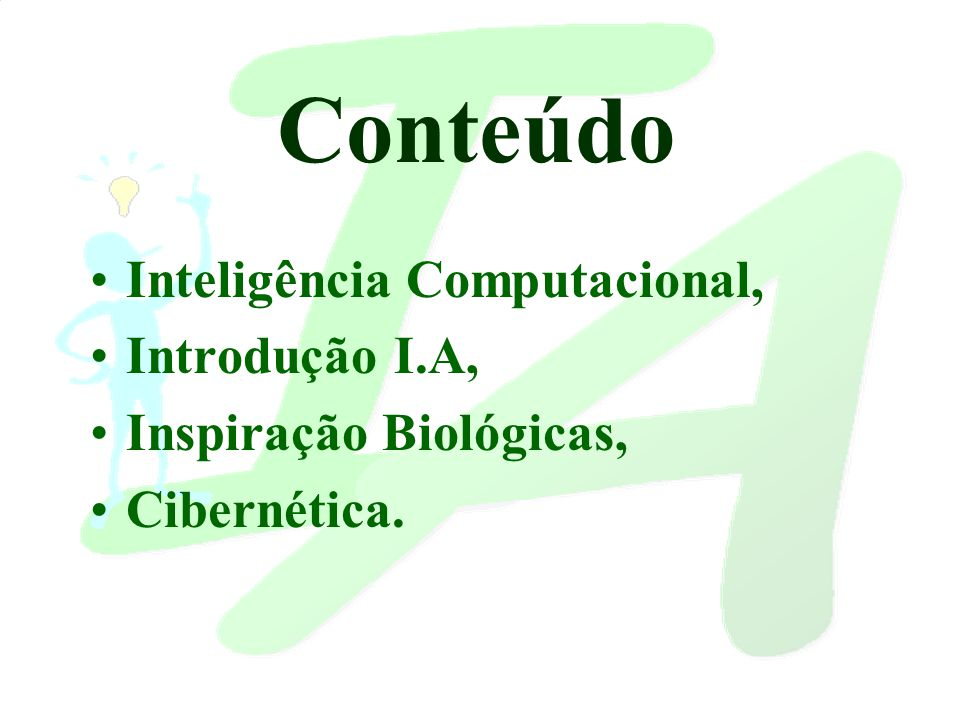 Conteúdo Inteligência Computacional, Introdução I.A,