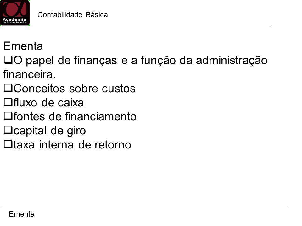 O papel de finanças e a função da administração financeira.