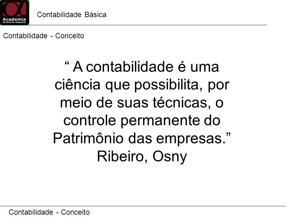 Contabilidade Básica Contabilidade - Conceito.