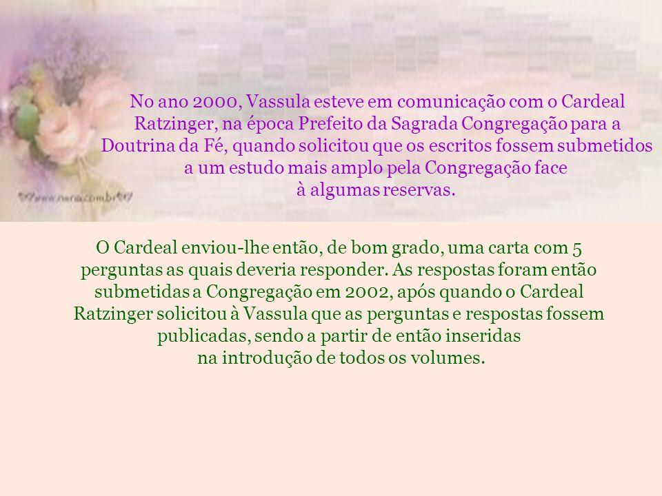 No ano 2000, Vassula esteve em comunicação com o Cardeal