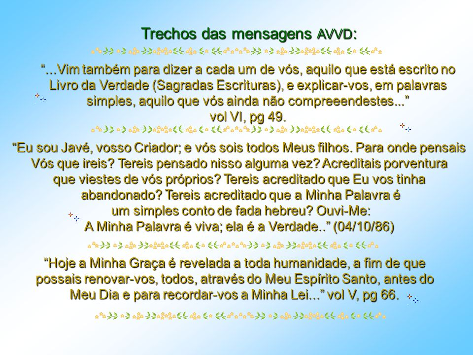 Trechos das mensagens AVVD: