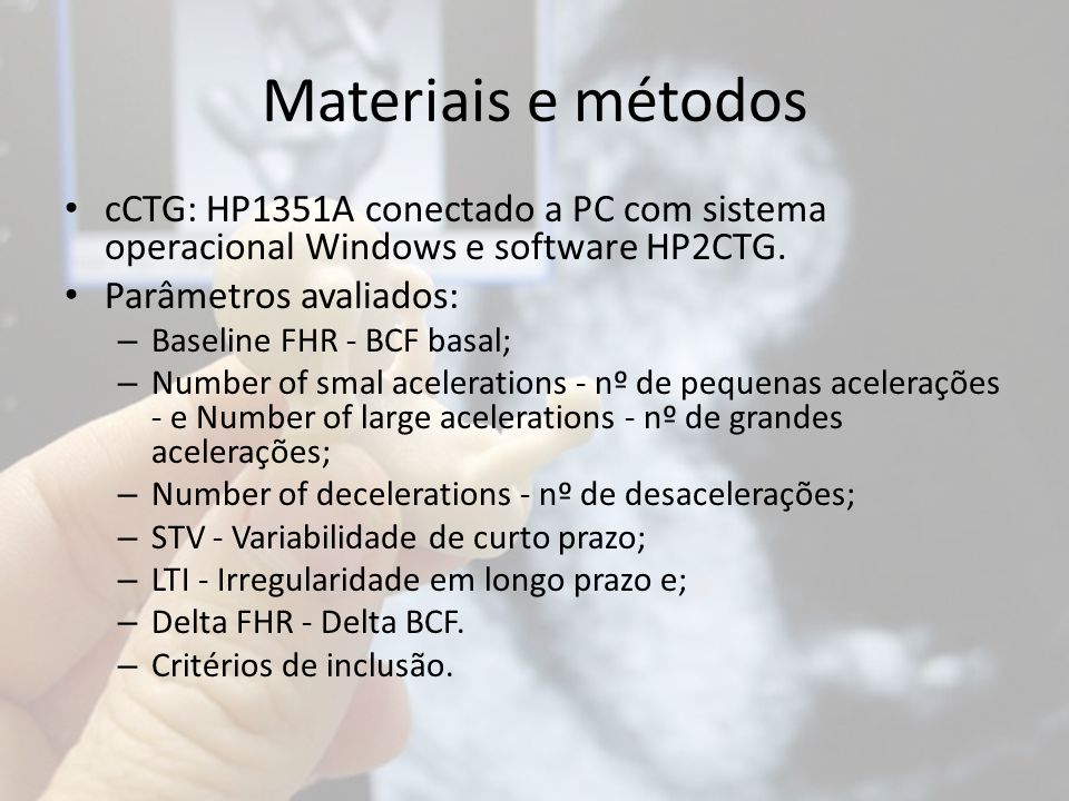 Materiais e métodos cCTG: HP1351A conectado a PC com sistema operacional Windows e software HP2CTG.