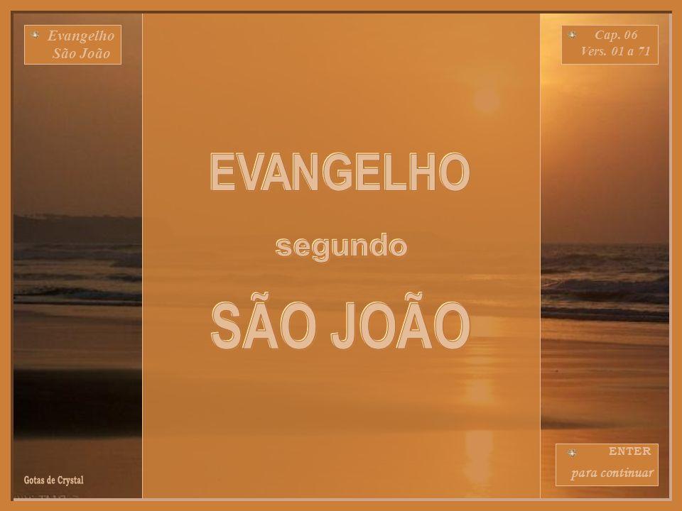 EVANGELHO segundo SÃO JOÃO Gotas de Crystal Evangelho São João