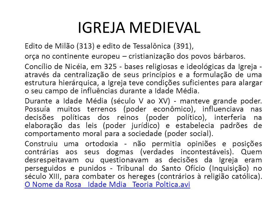 IGREJA MEDIEVAL Edito de Milão (313) e edito de Tessalônica (391),