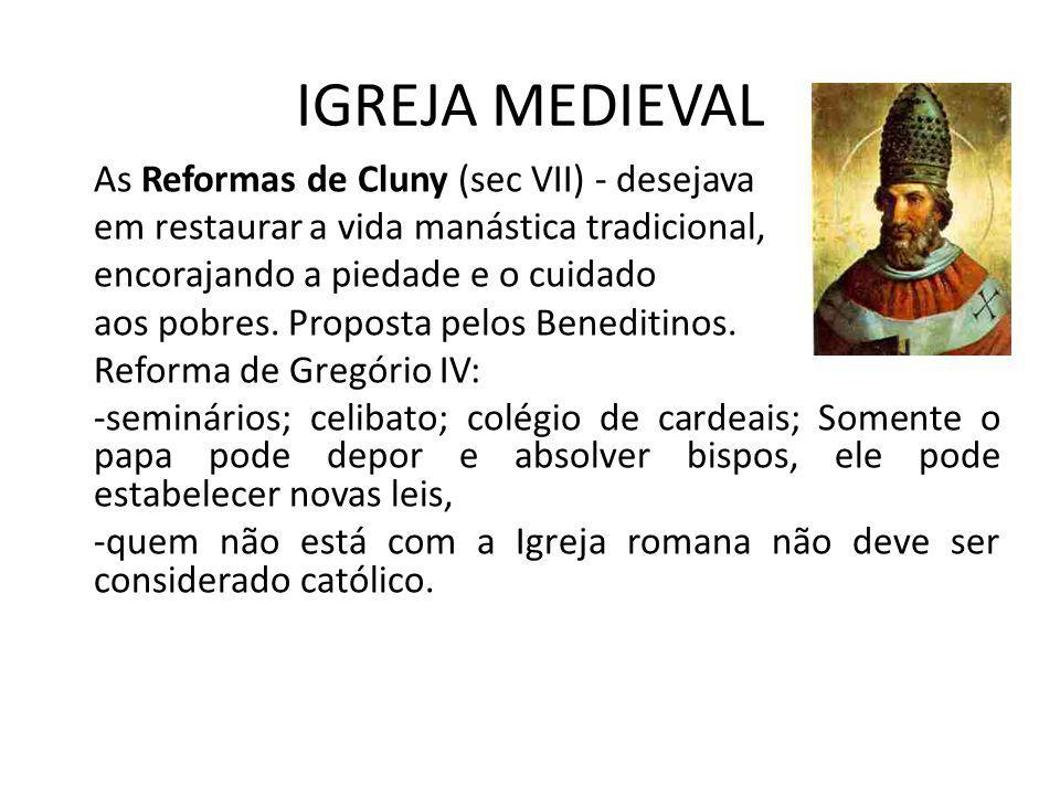 IGREJA MEDIEVAL As Reformas de Cluny (sec VII) - desejava