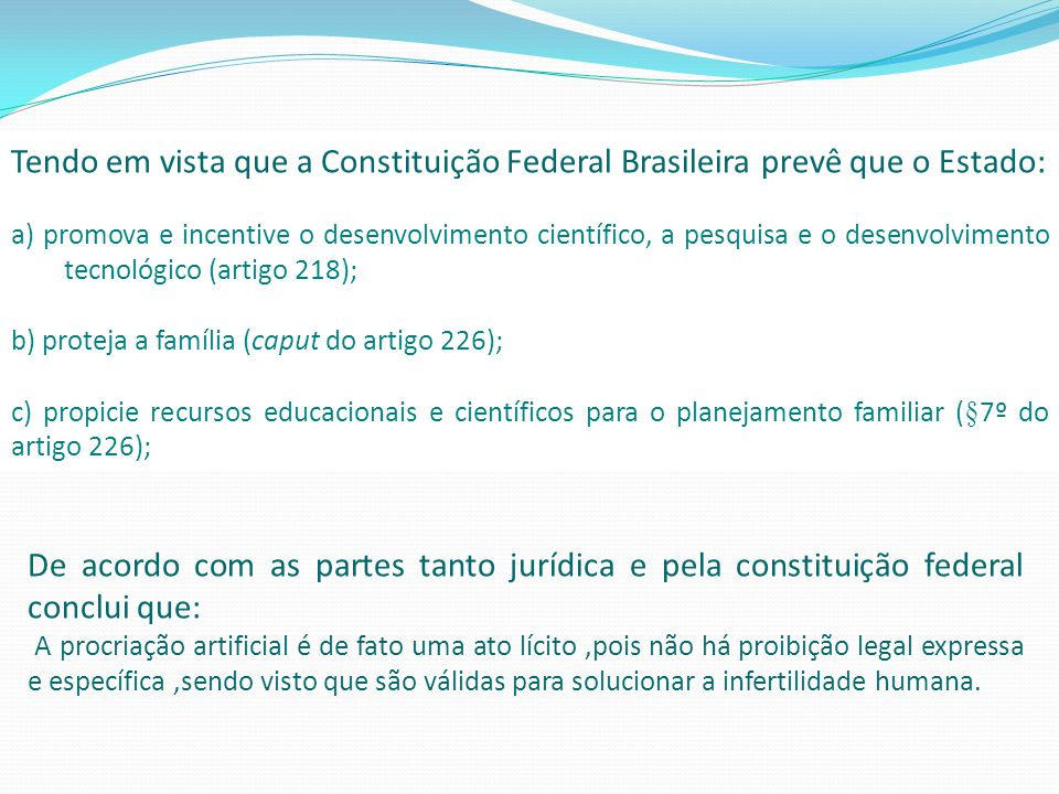 Tendo em vista que a Constituição Federal Brasileira prevê que o Estado: