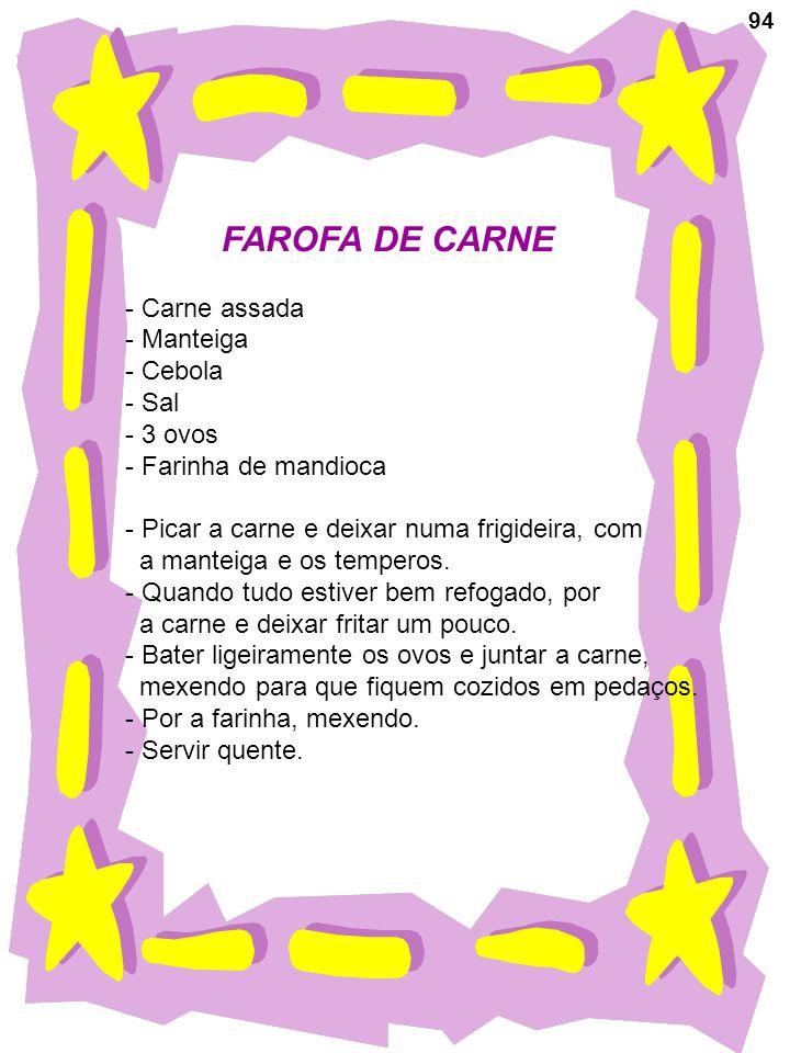 FAROFA DE CARNE Carne assada Manteiga Cebola Sal 3 ovos