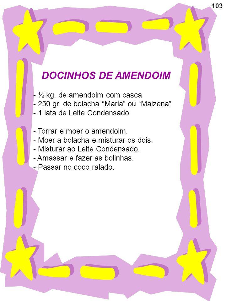DOCINHOS DE AMENDOIM ½ kg. de amendoim com casca