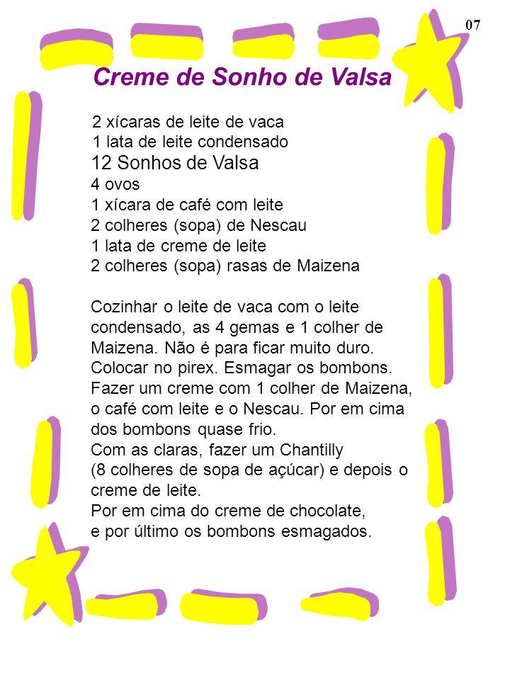 Creme de Sonho de Valsa 12 Sonhos de Valsa 2 xícaras de leite de vaca