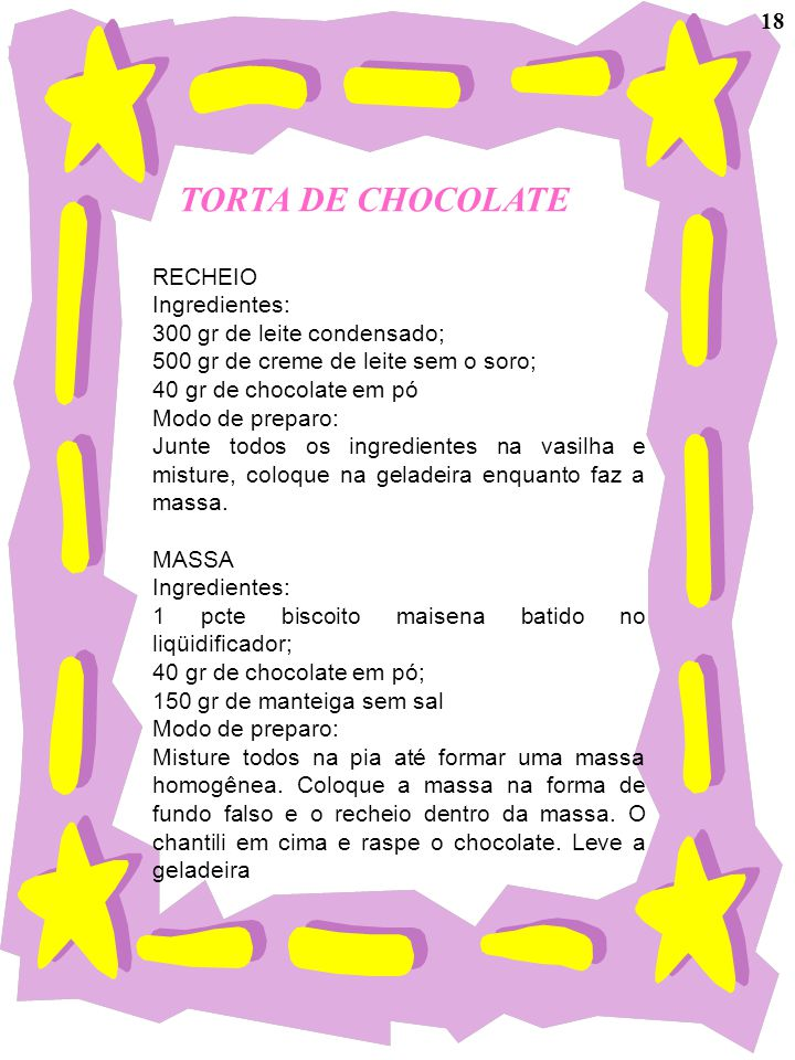 TORTA DE CHOCOLATE 18 RECHEIO Ingredientes: