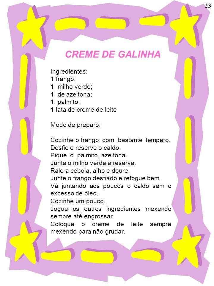 CREME DE GALINHA 23 Ingredientes: 1 frango; 1 milho verde;