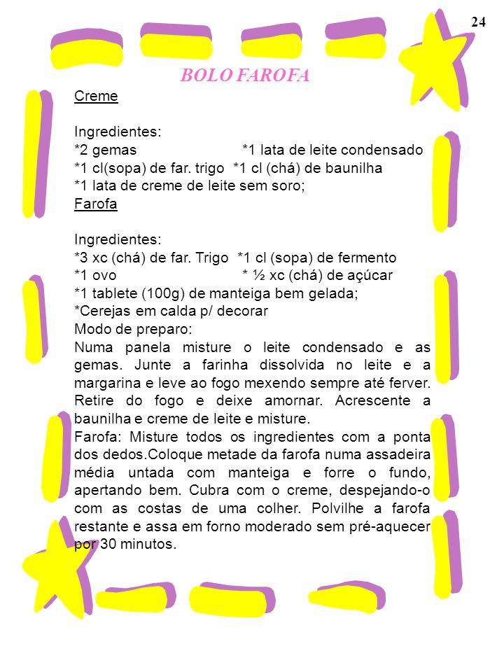 BOLO FAROFA 24 Creme Ingredientes:
