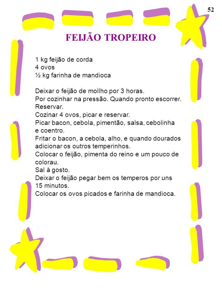 FEIJÃO TROPEIRO 52 1 kg feijão de corda 4 ovos