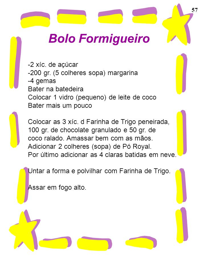 Bolo Formigueiro -2 xíc. de açúcar