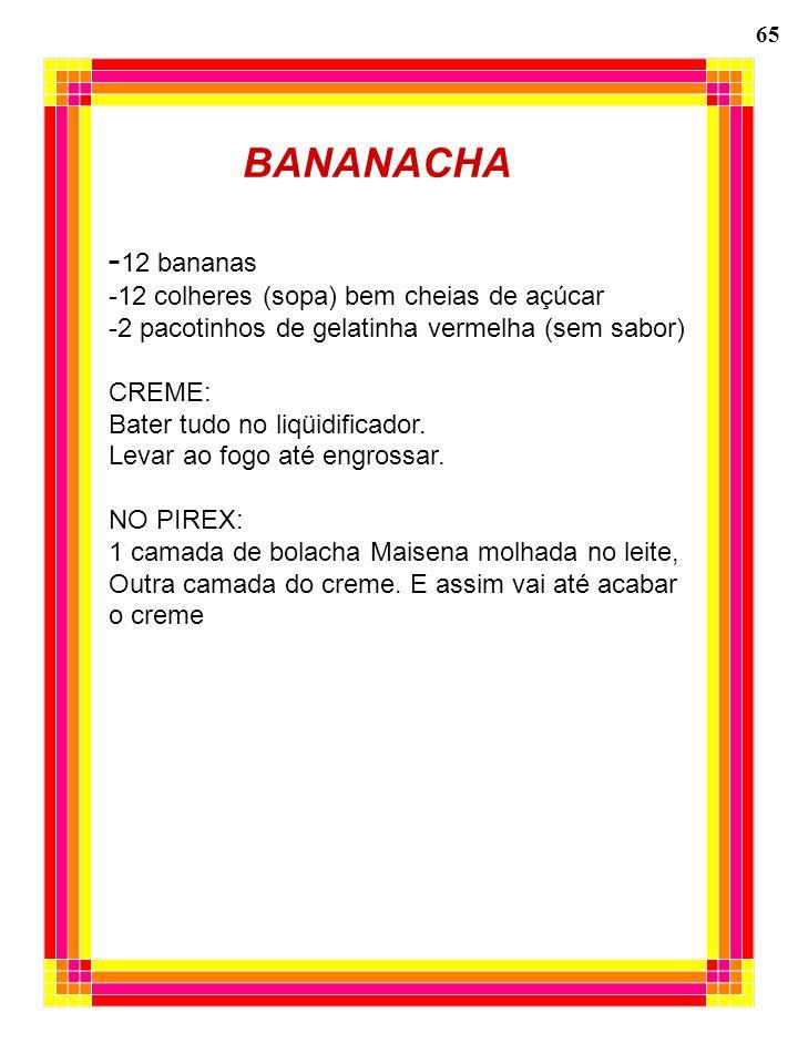 BANANACHA -12 bananas -12 colheres (sopa) bem cheias de açúcar