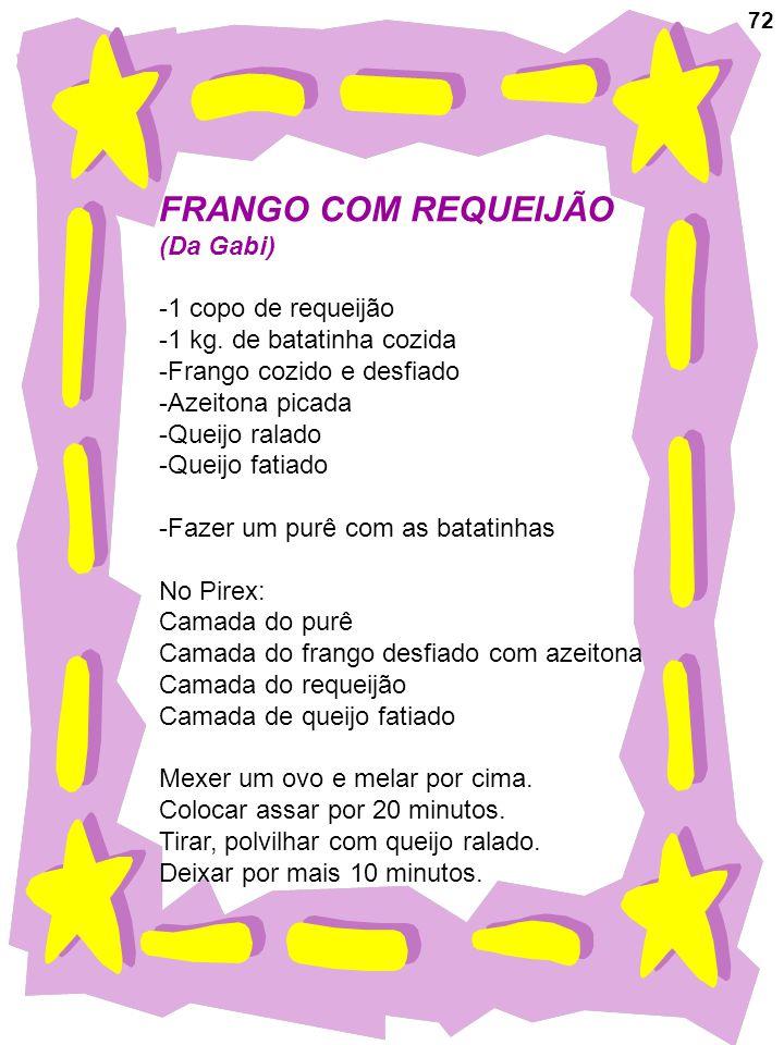 FRANGO COM REQUEIJÃO (Da Gabi) -1 copo de requeijão