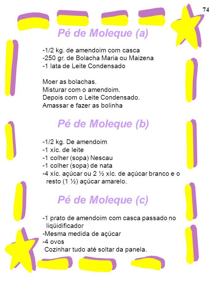 Pé de Moleque (a) Pé de Moleque (b) Pé de Moleque (c) 74