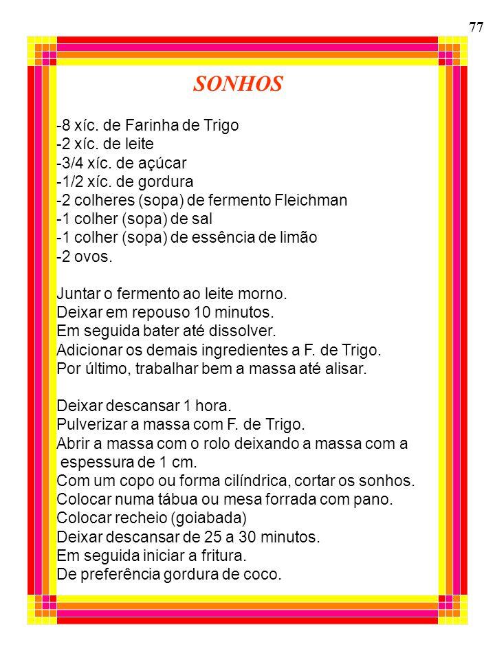 SONHOS -8 xíc. de Farinha de Trigo -2 xíc. de leite