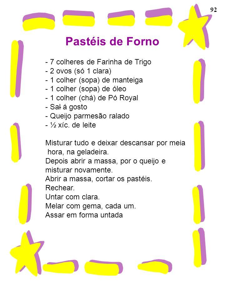 Pastéis de Forno 7 colheres de Farinha de Trigo 2 ovos (só 1 clara)