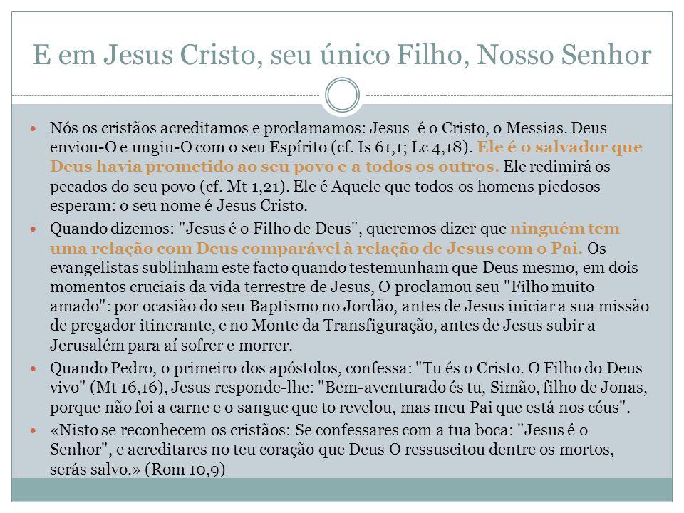 E em Jesus Cristo, seu único Filho, Nosso Senhor