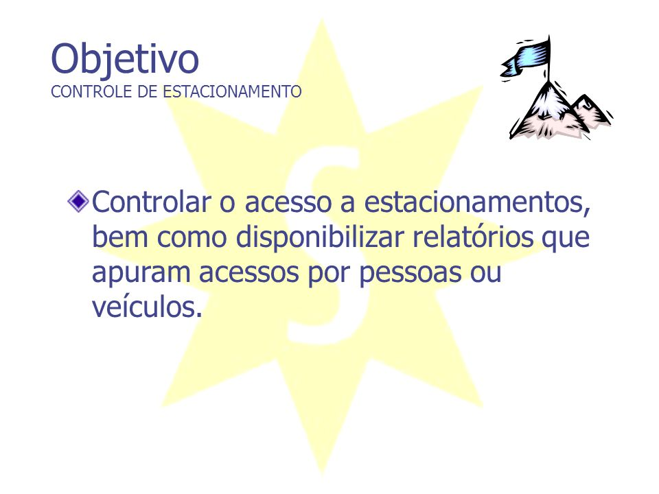 Objetivo CONTROLE DE ESTACIONAMENTO