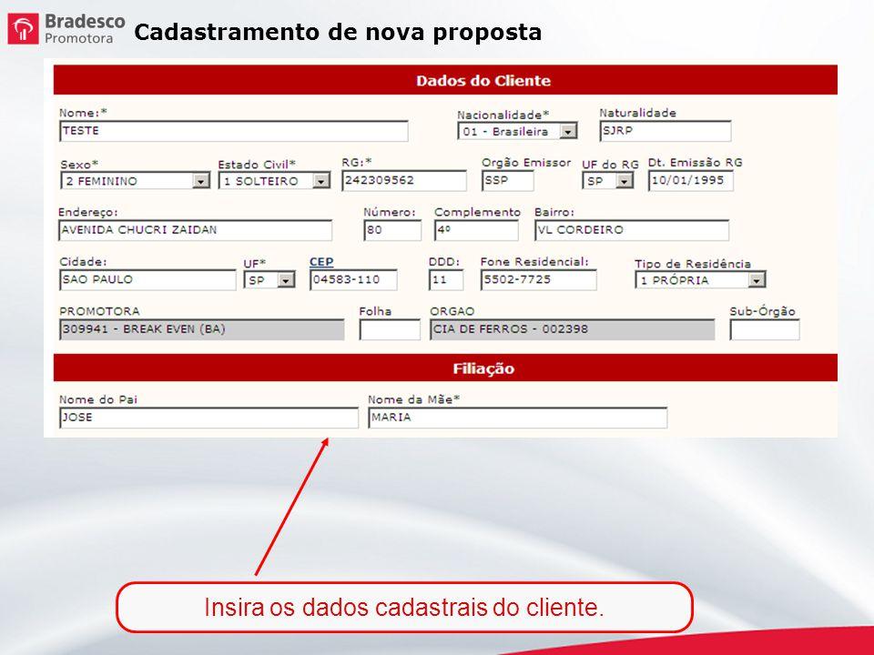 Insira os dados cadastrais do cliente.