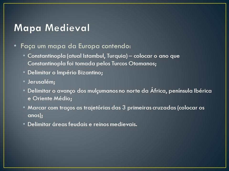 Mapa Medieval Faça um mapa da Europa contendo: