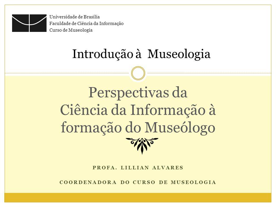 Perspectivas da Ciência da Informação à formação do Museólogo