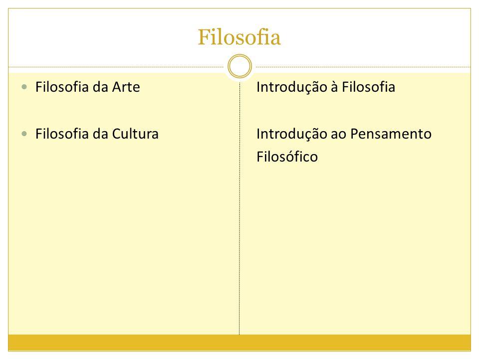 Filosofia Filosofia da Arte Filosofia da Cultura