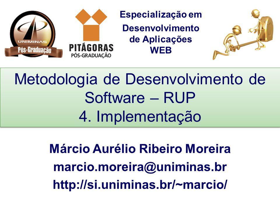 Metodologia de Desenvolvimento de Software – RUP 4. Implementação