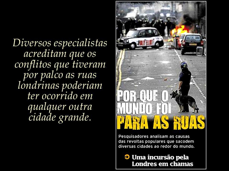 Diversos especialistas acreditam que os conflitos que tiveram por palco as ruas londrinas poderiam ter ocorrido em qualquer outra