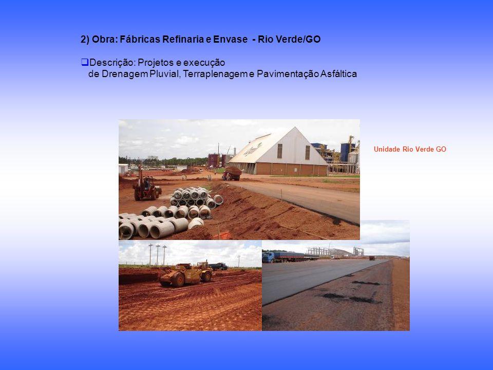 2) Obra: Fábricas Refinaria e Envase - Rio Verde/GO