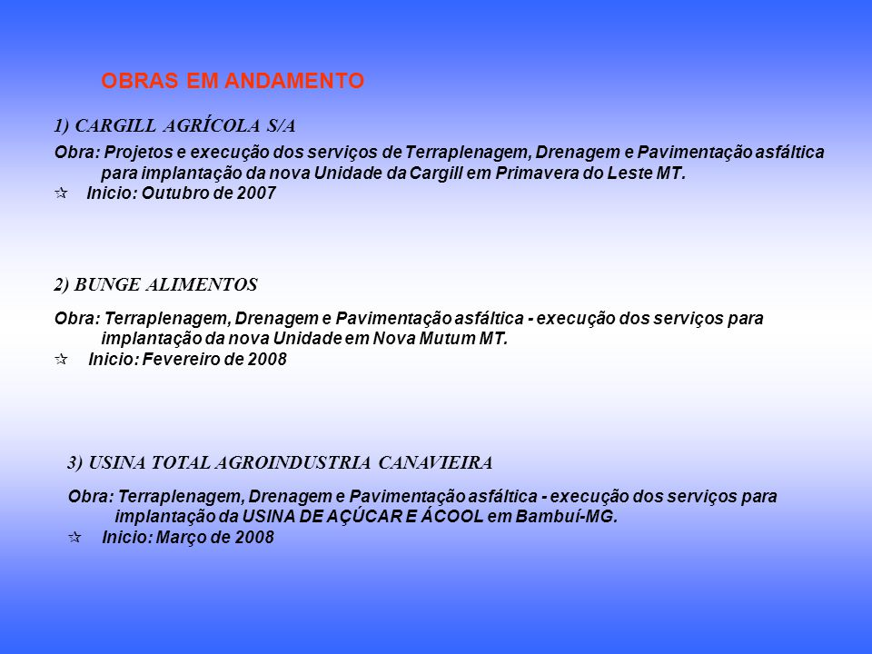 OBRAS EM ANDAMENTO 1) CARGILL AGRÍCOLA S/A 2) BUNGE ALIMENTOS