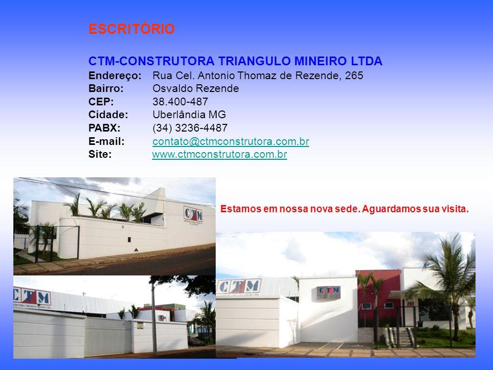 ESCRITÓRIO CTM-CONSTRUTORA TRIANGULO MINEIRO LTDA