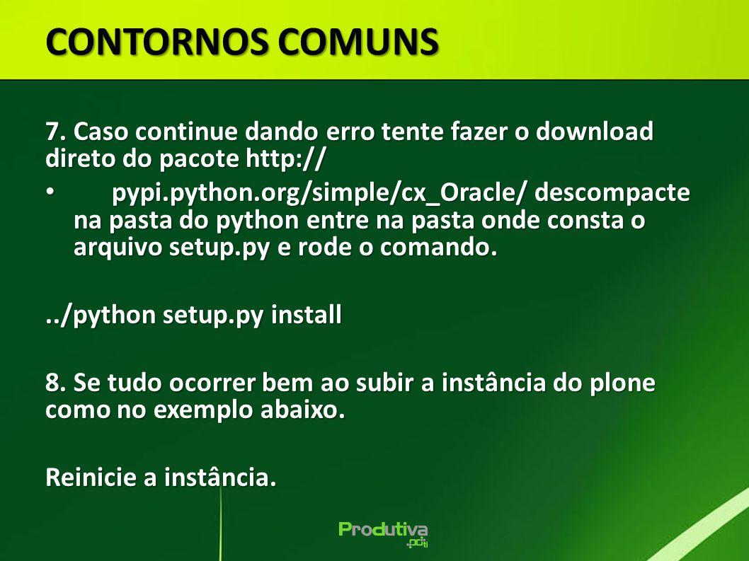 CONTORNOS COMUNS 7. Caso continue dando erro tente fazer o download direto do pacote http://