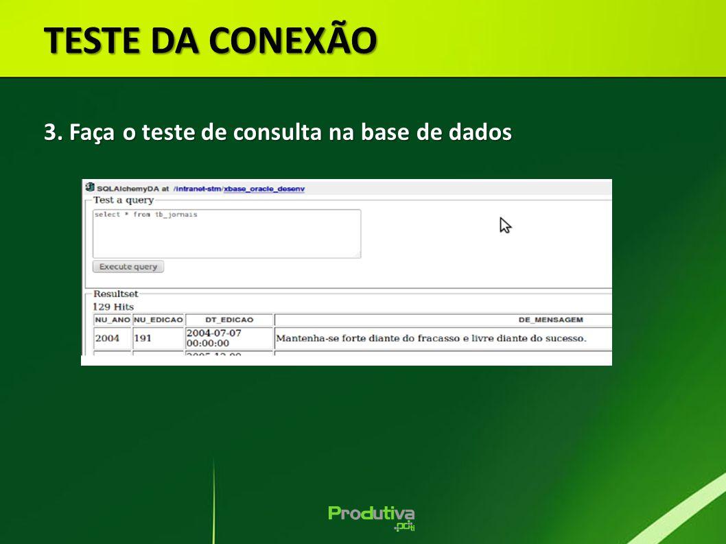 TESTE DA CONEXÃO 3. Faça o teste de consulta na base de dados 30 30