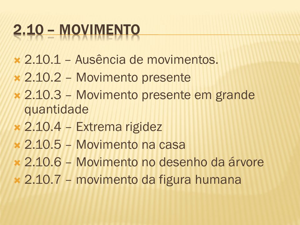 2.10 – Movimento 2.10.1 – Ausência de movimentos.