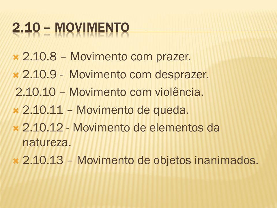 2.10 – Movimento 2.10.8 – Movimento com prazer.